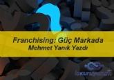 Franchising: Güç Markada