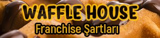 wafflehouse bayiliği